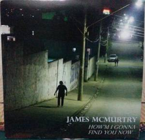 Cover - James McMurtry: How'm I Gonna Find You Now