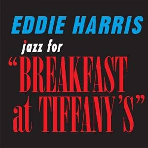 "Cover - Eddie Harris: Jazz For ""Breakfast At Tiffany's"""