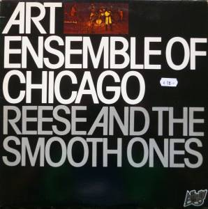 Cover - Art Ensemble Of Chicago: Reese And The Smooth Ones