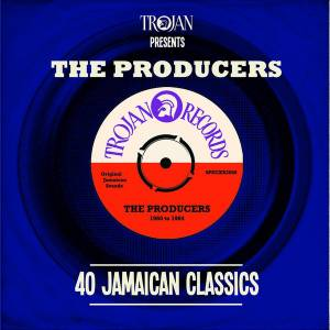 Cover - Ansell Collins: Trojan Presents: The Producers - 40 Jamaican Classics