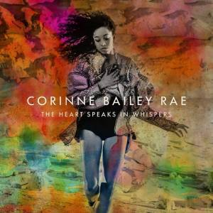 Cover - Corinne Bailey Rae: Heart Speaks In Whispers, The