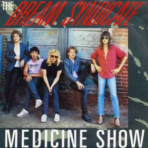 Cover - Dream Syndicate, The: Medicine Show