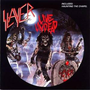Slayer: Live Undead / Haunting The Chapel (CD) - Bild 1