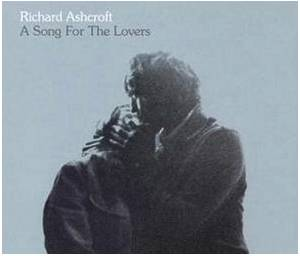 Cover - Richard Ashcroft: Song For The Lovers, A