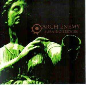 Arch Enemy: Burning Bridges (CD) - Bild 1
