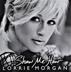 Cover - Lorrie Morgan: Show Me How