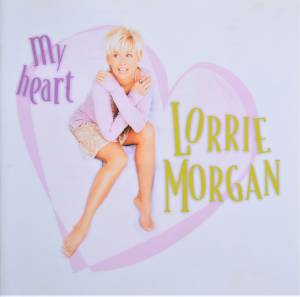 Cover - Lorrie Morgan: My Heart