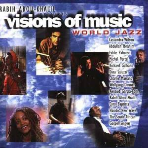 Rabih Abou-Khalil Presents Visions Of Music - World Jazz - Cover