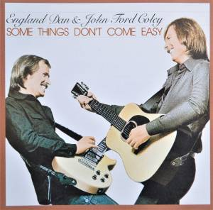 Cover - England Dan & John Ford Coley: Some Things Don't Come Easy