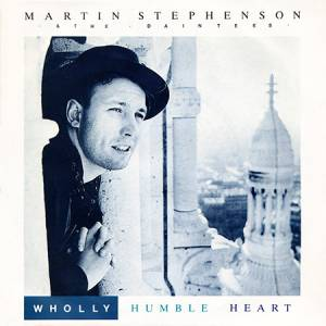 Cover - Martin Stephenson & The Daintees: Wholly Humble Heart