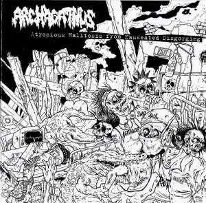 Cover - Archagathus: Atrocious Halitosis From Nauseated Disgorging