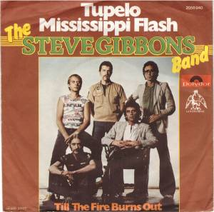 Cover - Steve Gibbons Band: Tupelo Mississippi Flash