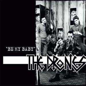 Cover - Drones, The: Be My Baby