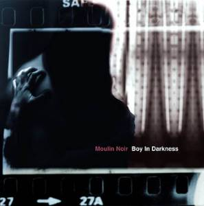 Moulin Noir: Boy In Darkness (CD) - Bild 1