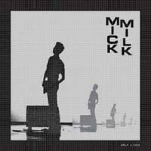 "Mick Milk: Half Lives (LP + 7"") - Bild 1"