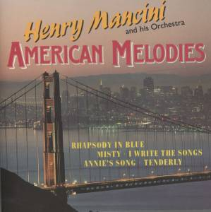 Cover - Henry Mancini And His Orchestra: American Melodies