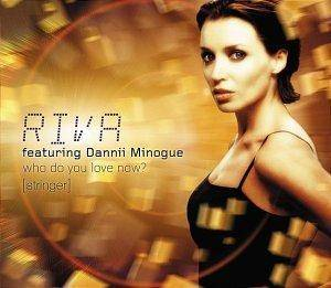 Cover - Riva Feat. Dannii Minogue: Who Do You Love Now? [Stringer]