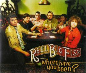 Reel Big Fish: Where Have You Been? - Cover