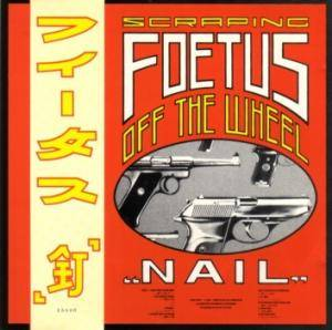 Scraping Foetus Off The  Wheel: Nail - Cover