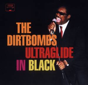 Cover - Dirtbombs, The: Ultraglide In Black