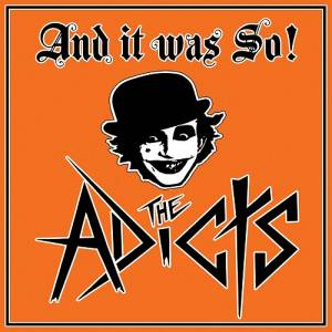 Cover - Adicts, The: And It Was So