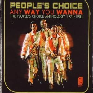 Cover - People's Choice, The: Any Way You Wanna - The People's Choice Anthology 1971-1981
