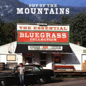 Cover - Carl Jackson: Out Of The Mountains - The Essential Bluegrass Collection