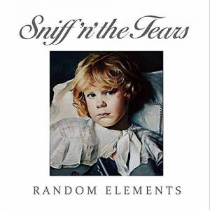 Cover - Sniff 'n' The Tears: Random Elements