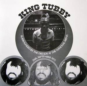 Cover - King Tubby: Surrounded By The Dreads At The National Arena 26th. September 1975
