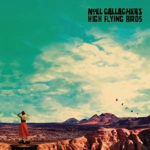 Cover - Noel Gallagher's High Flying Birds: Who Built The Moon?