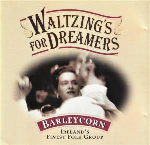 Cover - Barleycorn: Waltzing's For Dreamers