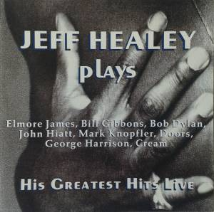 Cover - Jeff Healey: His Greatest Hits Live