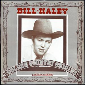 Cover - Bill Haley: Golden Country Origins