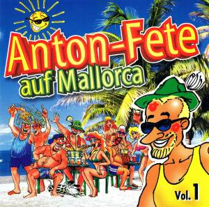 Cover - DJ Charly: Anton-Fete Auf Mallorca Vol. 1
