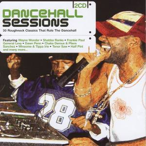 Cover - U Brown: Dancehall Sessions - 30 Roughneck Classics That Rule The Dancehall