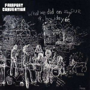 Fairport Convention: What We Did On Our Holidays - Cover