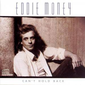 Cover - Eddie Money: Can't Hold Back