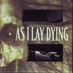 As I Lay Dying: Ocean Between Us, An - Cover