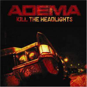 Cover - Adema: Kill The Headlights