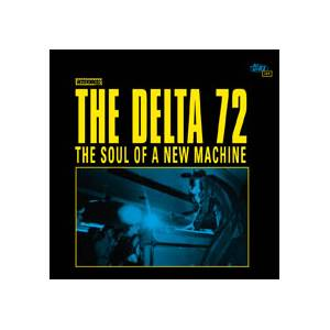 Cover - Delta 72, The: Soul Of A New Machine, The