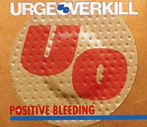 Cover - Urge Overkill: Positive Bleeding