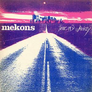 Cover - Mekons, The: Fear And Whiskey