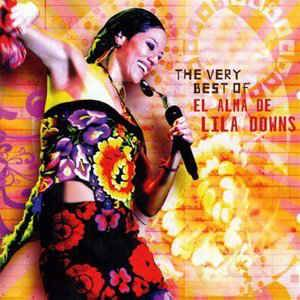 Cover - Lila Downs: Very Best Of El Alma De Lila Downs, The