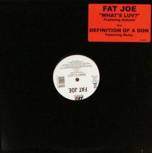 Cover - Fat Joe: What's Luv? / Definition Of A Don