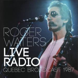 Roger Waters: Live Radio Quebec Broadcast 1987 - Cover