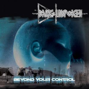 Dark Unspoken, The: Beyond Your Control - Cover