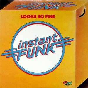 Cover - Instant Funk: Looks So Fine