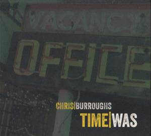 Cover - Chris Burroughs: Time Was