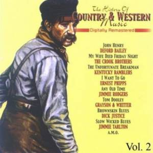 Cover - Dick Justice: History Of Country & Western Music Volume 2, The