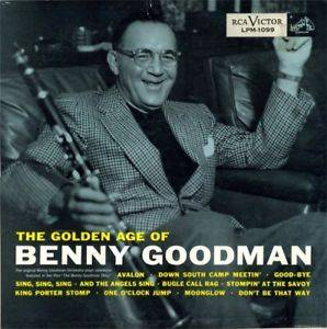 Cover - Benny Goodman & His Orchestra: Golden Age Of Benny Goodman, The